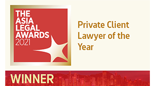 Winner of Private Client Lawyer of the Year – The Asia Legal Awards 2021