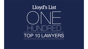 Recognised as one of the top 10 maritime lawyers 2017 in Lloyd's List Top 100 most influential people in the shipping industry